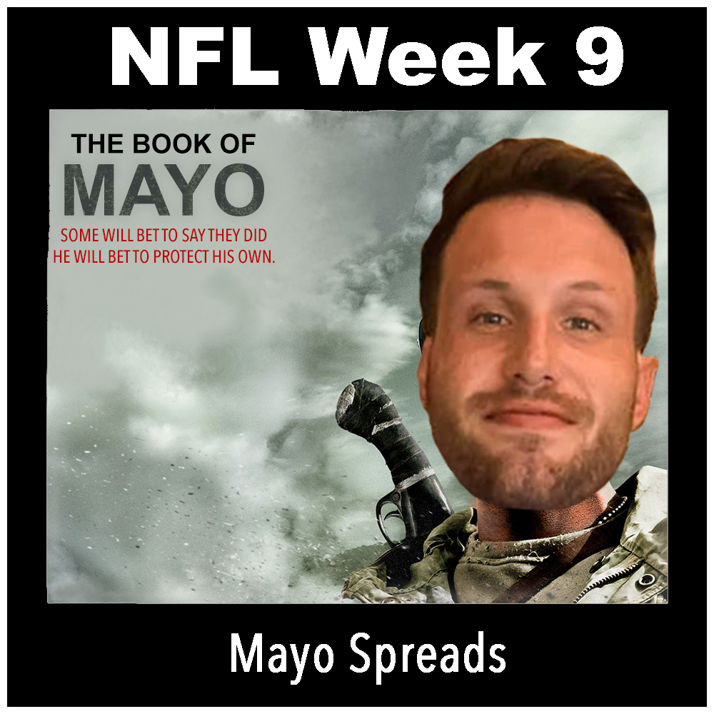 Mayo Spreads: Week 9 In The NFL